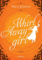 Cover Image: Whirl Away Girl