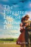 Cover Image: The Forgotten Life of Arthur Pettinger
