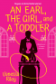Cover Image: An Earl, the Girl, and a Toddler