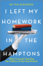 Cover Image: I Left My Homework in the Hamptons
