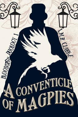 A Conventicle of Magpies   LMR Clarke   9781912327416   NetGalley