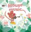 Cover Image: Mouse Music