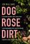 Cover Image: Dog Rose Dirt