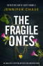 Cover Image: The Fragile Ones (Detective Katie Scott Book 5)