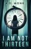 Cover Image: I Am Not Thirteen