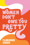 Cover Image: Women Don't Owe You Pretty