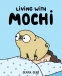 Cover Image: Living With Mochi