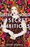 Cover Image: A Sisterhood of Secret Ambitions