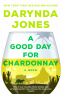 Cover Image: A Good Day for Chardonnay