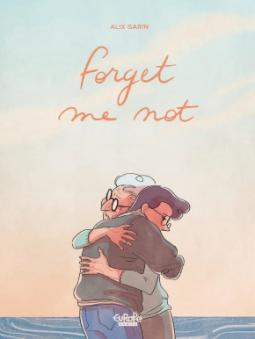 Forget Me Not | Script by Alix Garin - Art by Alix Garin | 9791032811917 |  NetGalley
