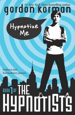 Books Aplenty, Books Galore!: The Hypnotists by Gordon Korman