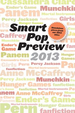 Smart Pop Preview 2013 | Smart Pop Books | 9781939529879 | NetGalley