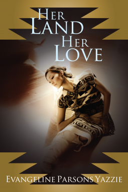 Cover image for Her Land, Her Love by Evangeline Parsons Yazzie. A brown-skinned, dark-haired woman in a Navajo rug dress looks sadly down to one side. Gold triangles frame the corners of the image.