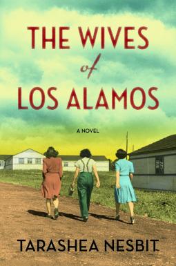 The Wives of Los Alamos: A Novel