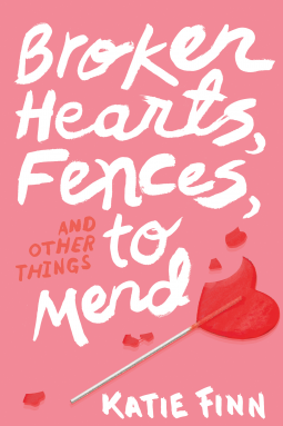 broken hearts, fences and other things to mend cover by katie finn arc review