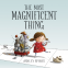 Cover Image: The Most Magnificent Thing