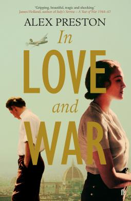 In Love and War Alex Preston