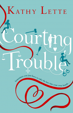 Courting Trouble Kathy Lette Book Review