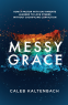 Cover Image: Messy Grace