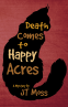 Cover Image: Death Comes To Happy Acres