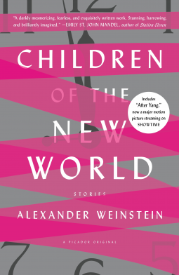 Children of the New World: Stories by Alexander Weinstein