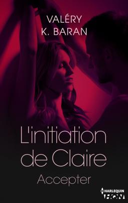 L'initiation de Claire - Tome 4 : Accepter de Valéry K. Baran Cover89824-medium