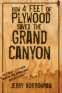 Cover Image: How 4 Feet of Plywood Saved The Grand Canyon