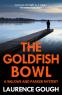 Cover Image: The Goldfish Bowl