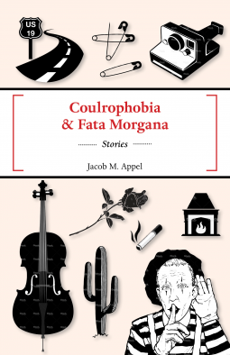 Coulrophobia & Fata Morgana | Jacob M  Appel | 9781625579539