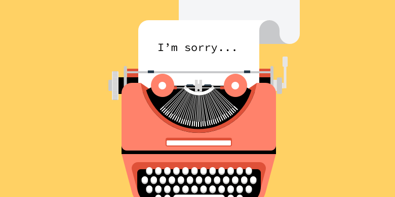 5 Ways to Say I'm Sorry to Customers That Proves You Care