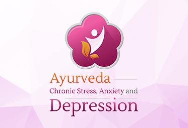 Ayurveda, Chronic Stress, Anxiety and Depression
