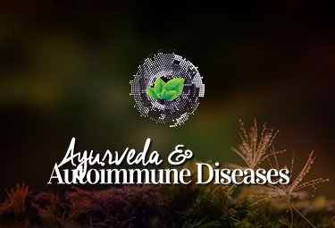 Ayurveda and Autoimmune Diseases