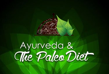 Ayurveda and The Paleo Diet