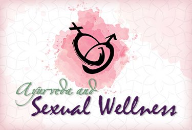 Ayurveda & Sexual Wellness