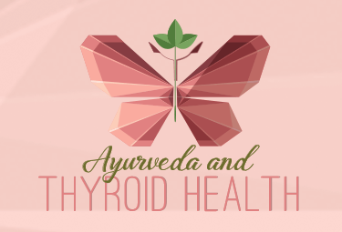 Ayurveda & Thyroid Health