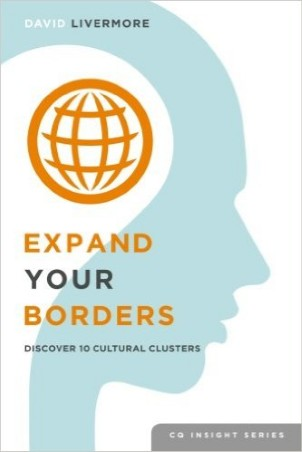 Expand Your Borders: Discover Ten Cultural Clusters by David A Livermore - global growth mindset