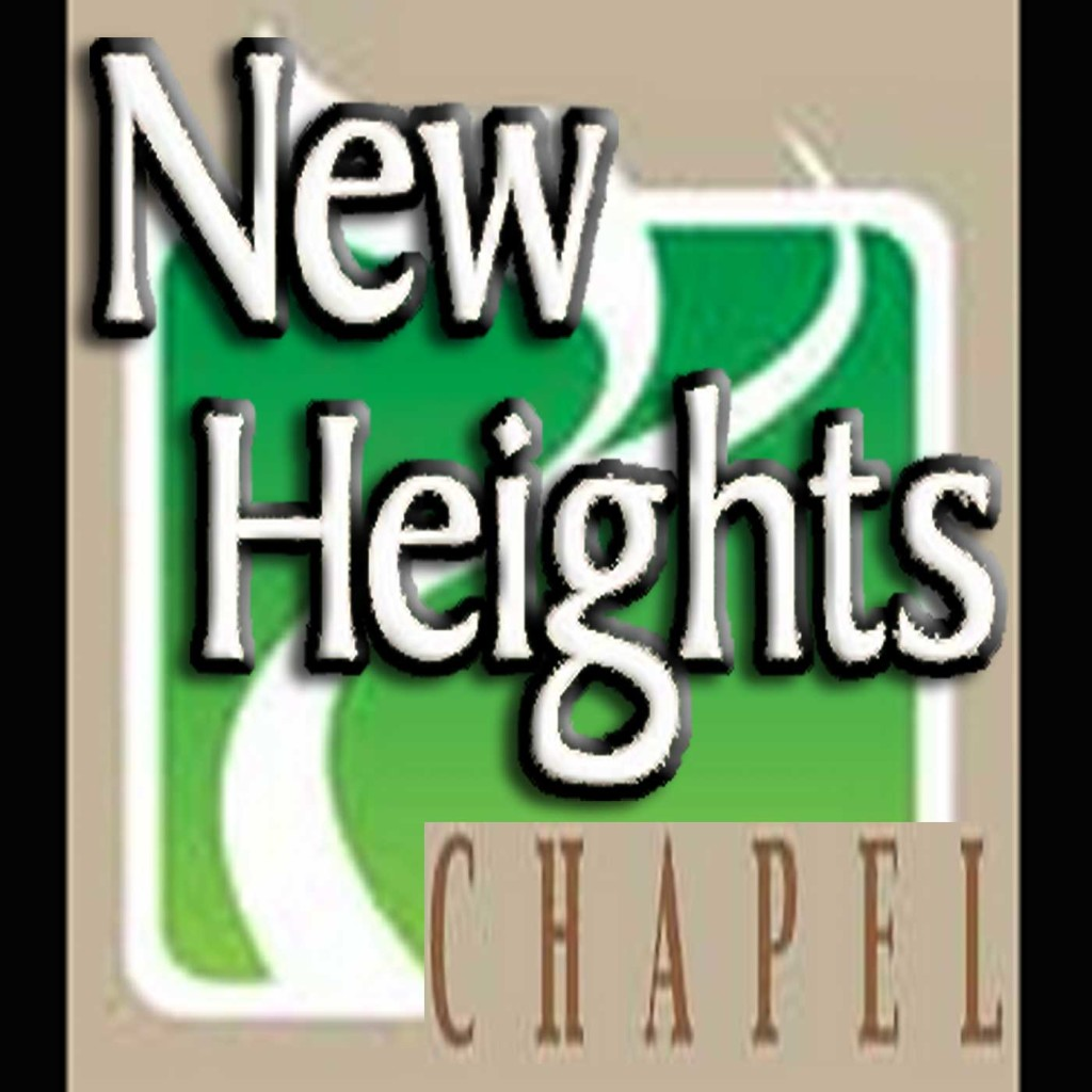 New Heights Chapel - Seeking the Things of Jesus Christ