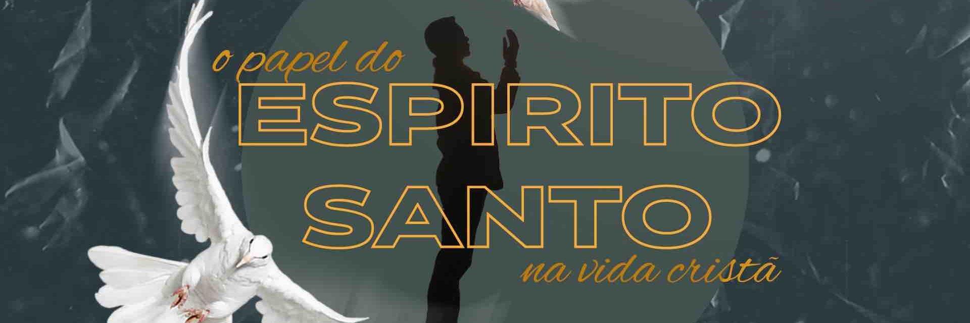 O Espírito Santo Vivendo Em Nós