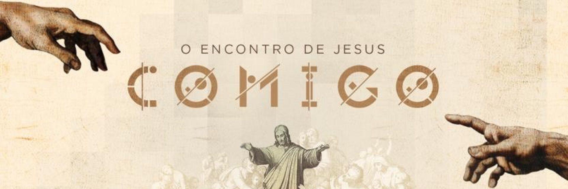 Os Encontros de Jesus - Parte 7