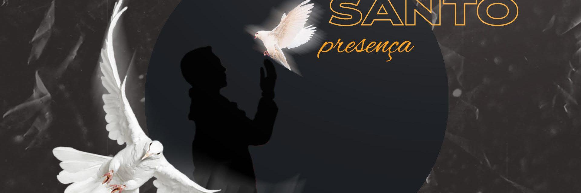 O Espírito Santo vivendo em nós - Presença