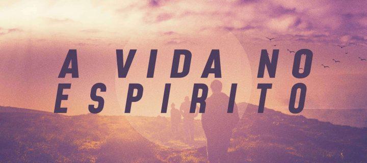 A Vida no Espirito Santo - Parte 1