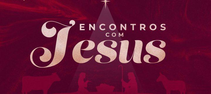 Os Encontros de Jesus - Parte 1