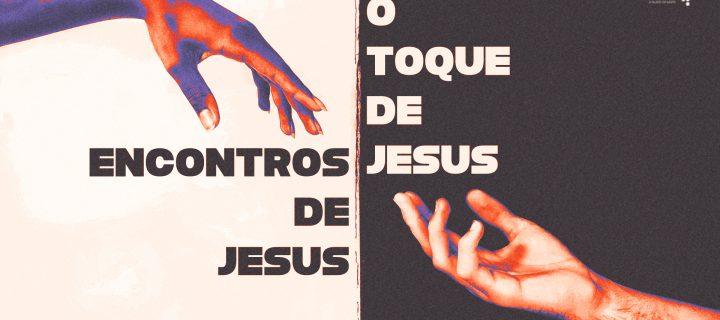 Os Encontros de Jesus - Parte 4