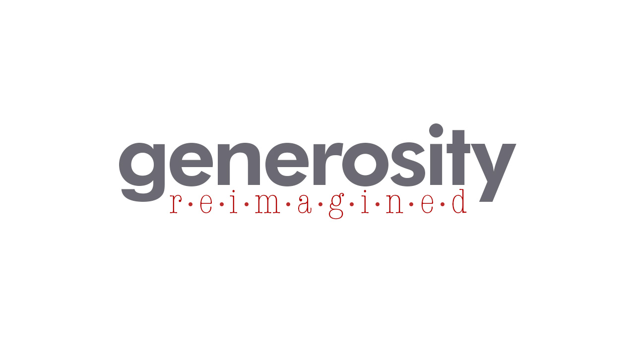 Generosity Reimagined