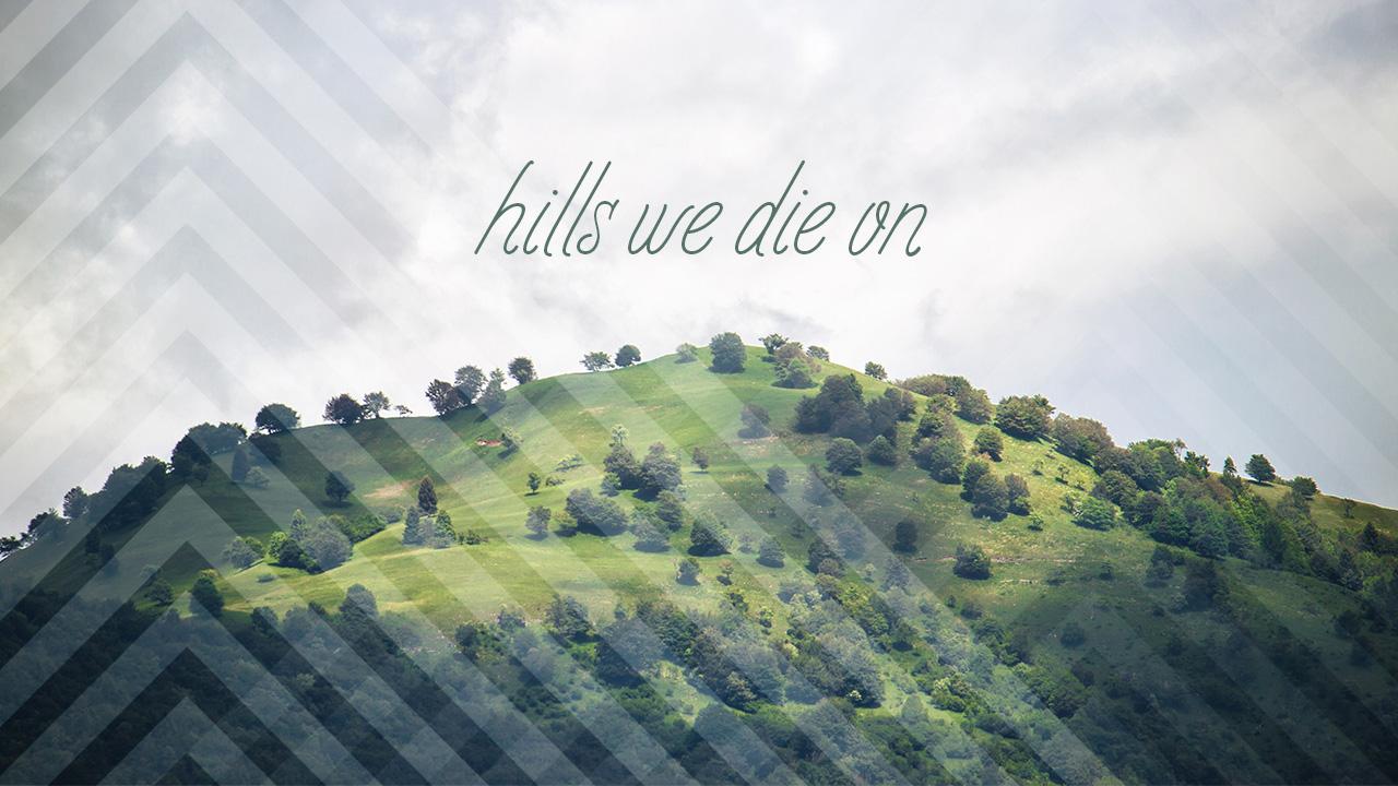 Hills We Die On