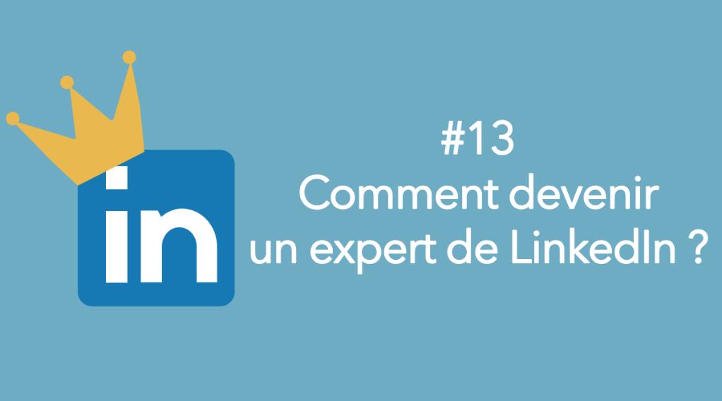 eotips  13   comment devenir un expert de linkedin