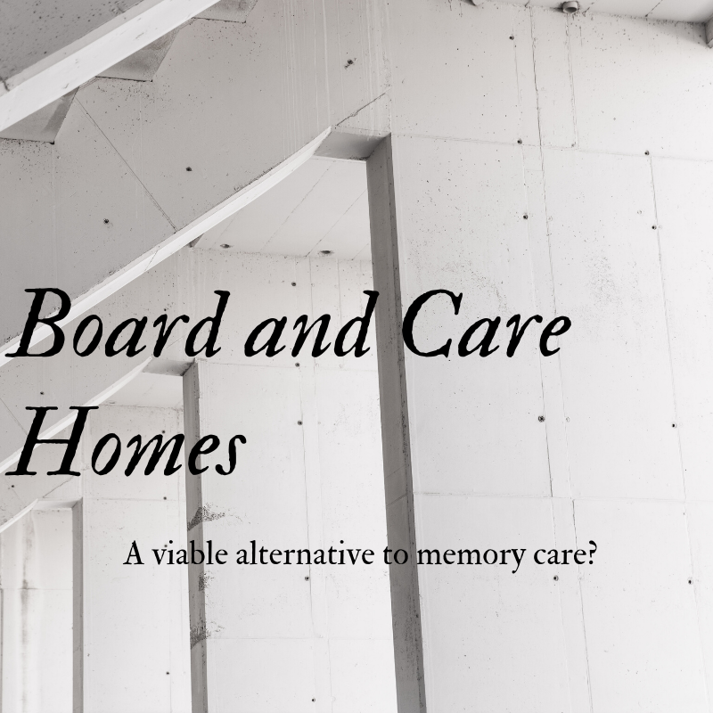 board and care or memory care?
