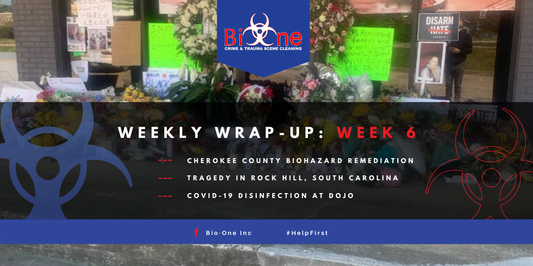 Bio-One Weekly Wrap-Up Week 6 Crime and Trauma Scene Cleaning COVID-19 Disinfection