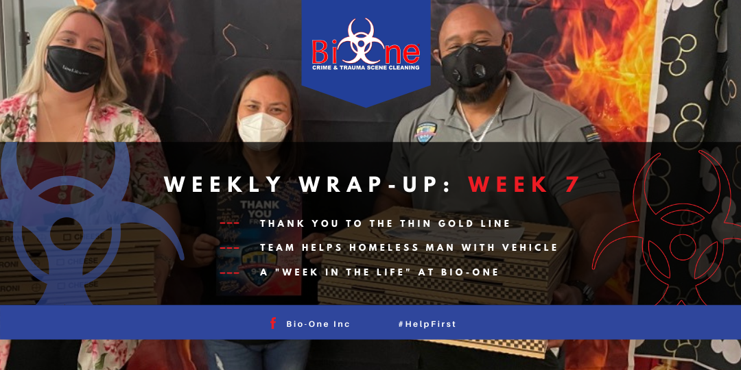 Bio-One Weekly Wrap-Up Week 7 Thin Gold Line Help First Business Second