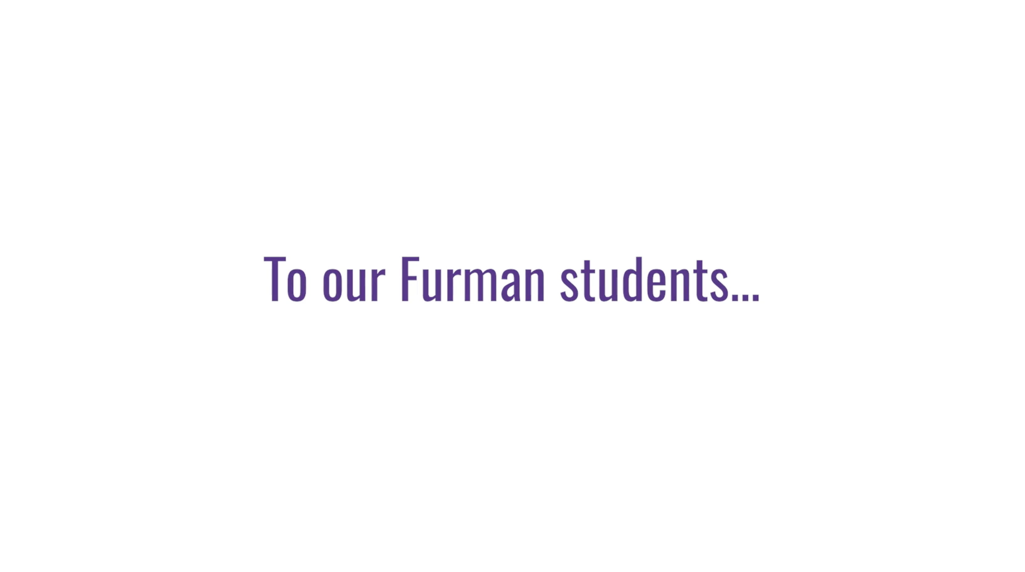 "Graphic with text saying ""To our Furman students"""